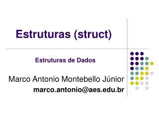 Estruturas (struct)