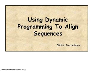 Using Dynamic Programming To Align Sequences