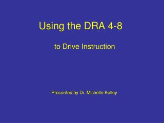 Using the DRA 4-8