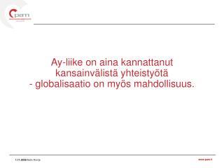 Ay-liike on aina kannattanut kansainvälistä yhteistyötä  - globalisaatio on myös mahdollisuus.