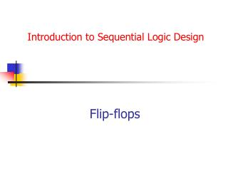 Introduction to Sequential Logic Design