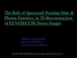 The Role of Spacecraft Pointing Jitter & Photon Statistics, in 3D-Reconstruction