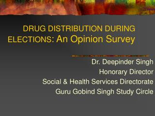 DRUG DISTRIBUTION DURING ELECTIONS : An Opinion Survey