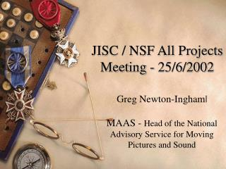 JISC / NSF All Projects Meeting - 25/6/2002