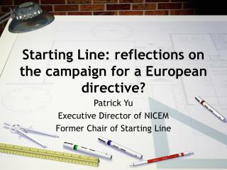 Starting Line: reflections on the campaign for a European directive?