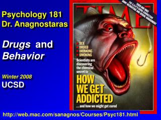 Psychology 181 Dr. Anagnostaras  Drugs  and Behavior  Winter 2008 UCSD