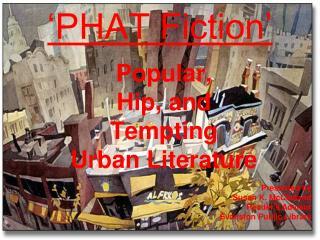 �PHAT Fiction�