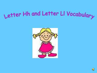 Letter Hh and Letter Ll Vocabulary