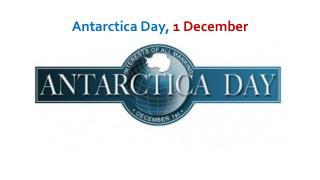 Antarctica Day,  1 December