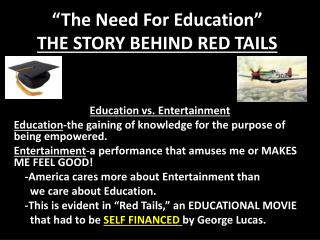 The Need For Education  THE STORY BEHIND RED TAILS