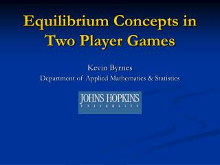 Equilibrium Concepts in Two Player Games