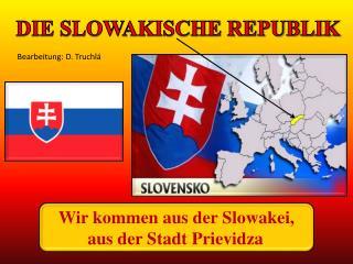 DIE SLOWAKISCHE REPUBLIK