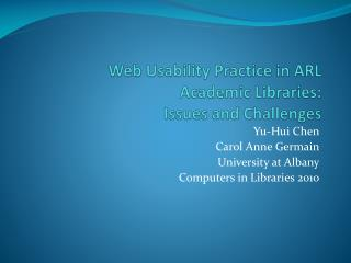 Web Usability Practice in ARL  Academic  Libraries:  Issues  and Challenges