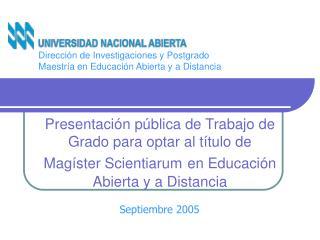 Dirección de Investigaciones y Postgrado Maestría en Educación Abierta y a Distancia