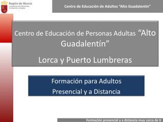 """Centro de Educación de Personas Adultas  """"Alto Guadalentín""""  Lorca y Puerto Lumbreras"""