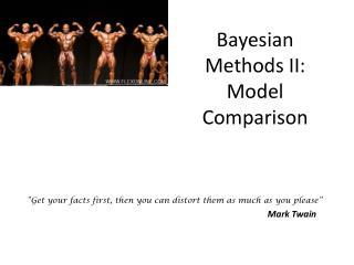 Bayesian Methods II: Model Comparison