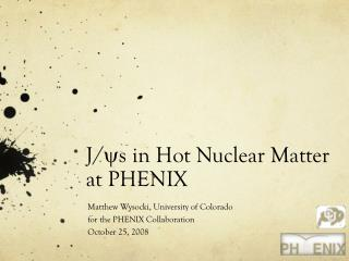 J/ y s  in Hot Nuclear Matter at PHENIX