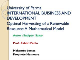 Autor : Sudipto  Sakar Prof : Fabbri Paolo Makamte dorcas Prophete Nemours