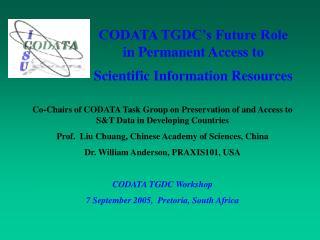 CODATA TGDC's Future Role  in Permanent Access to  Scientific Information Resources