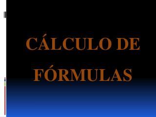 CÁLCULO DE FÓRMULAS