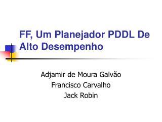 FF, Um Planejador PDDL De Alto Desempenho