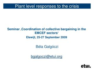 Plant level responses to the crisis