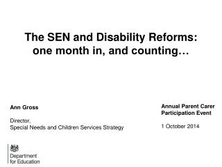 T he SEN and Disability Reforms: o ne month in, and counting…