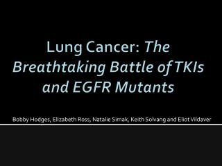 Lung Cancer:  The Breathtaking Battle of TKIs and EGFR Mutants