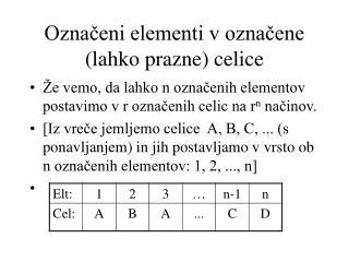 Označeni elementi v označene (lahko prazne) celice