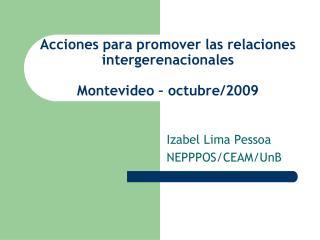 Acciones para promover las relaciones intergerenacionales Montevideo � octubre/2009