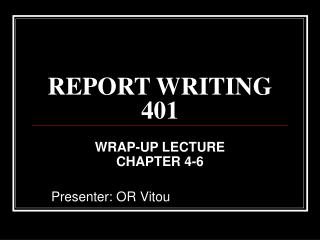 REPORT WRITING 401