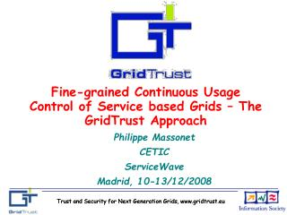 Fine-grained Continuous Usage Control of Service based Grids – The GridTrust Approach