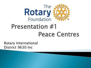 Presentation #1               Peace Centres