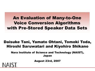 An Evaluation of Many-to-One Voice Conversion Algorithms with Pre-Stored Speaker Data Sets