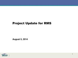Project Update  for RMS