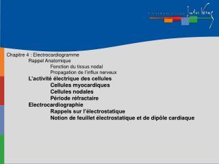 Chapitre 4 : Electrocardiogramme Rappel Anatomique Fonction du tissus nodal
