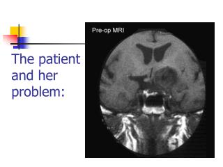 The patient and her problem: