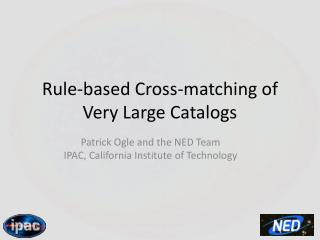 Rule-based Cross-matching of Very Large Catalogs