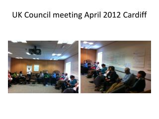UK Council meeting April 2012 Cardiff