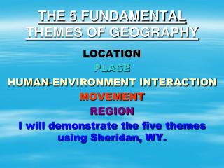 THE 5 FUNDAMENTAL THEMES OF GEOGRAPHY