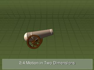 2.4 Motion in Two Dimensions