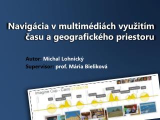 Navigácia  v  multimédiách využitím času  a  geografického priestoru