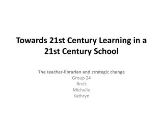 Towards 21st Century Learning in a 21st Century School
