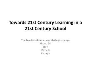 Towards 21st Century Learning in a 21st Century School