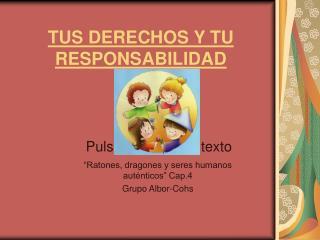 TUS DERECHOS Y TU RESPONSABILIDAD