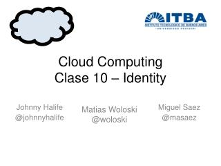 Cloud Computing Clase 10  –  Identity