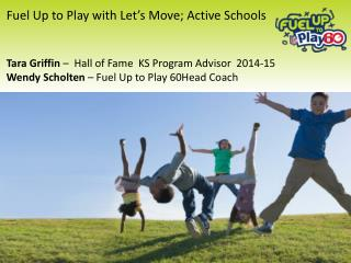 Fuel Up to Play with Let�s Move; Active Schools