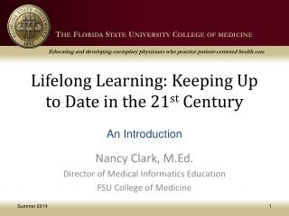 Lifelong Learning: Keeping Up to Date in the 21 st  Century