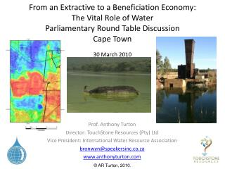 From an Extractive to a Beneficiation Economy:  The Vital Role of Water Parliamentary Round Table Discussion Cape Town