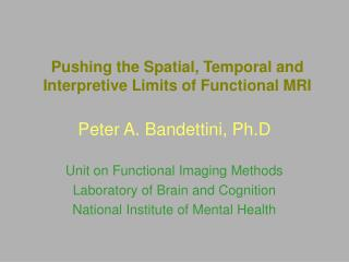 Pushing the Spatial, Temporal and Interpretive Limits of Functional MRI